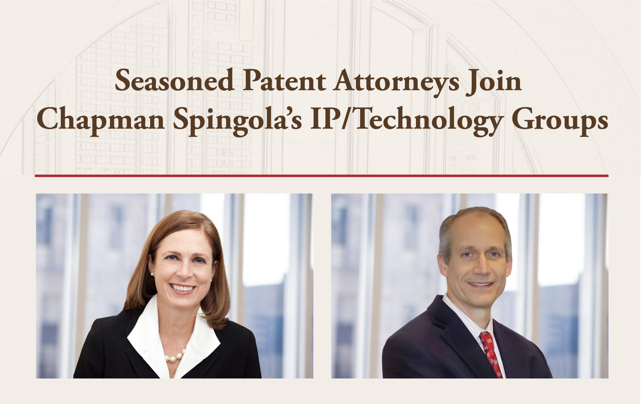 Seasoned Patent Attorneys Join Chapman Spingola